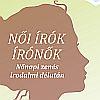NŐI ÍRÓK-ÍRÓ NŐK - nőnapi zenés irodalmi délután