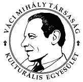 Váci Mihályra emlékezve - a Váci Mihály Társaság Kulturális Egyesület közleménye